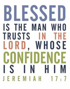 """""""Jeremiah (NIV) """"But blessed is the man who trusts in the LORD, whose confidence is in Him. Scripture Verses, Bible Verses Quotes, Bible Scriptures, Youth Verses, Healing Scriptures, The Words, Quotes To Live By, Me Quotes, Faith Quotes"""
