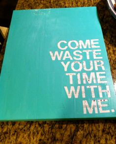 "Quote/Lyrics Canvas ""Come waste your time with me"" - Phish -- making this with my love Band Posters, Music Posters, Retro Posters, Quote Posters, Lyric Quotes, Lyrics, Funny Deep Thoughts, Phish, Selfie Quotes"