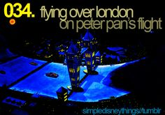 One of our kids' favorite rides at Disney:  Peter Pan Takes Flight.  The best part is at the beginning when you fly over tiny London...