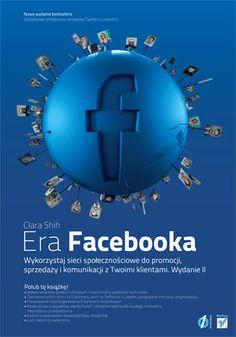 Era Facebooka. Wykorzystaj sieci społecznościowe do promocji, sprzedaży i komunikacji z Twoimi klientami-Shih Clara Logo Design, Graphic Design, Social Media, Books, Livros, Livres, Book, Social Networks, Libri