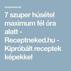 7 szuper húsétel maximum fél óra alatt - Receptneked.hu - Kipróbált receptek képekkel