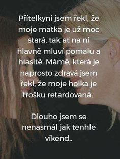 TO je ale ošklivé,😀😀 Some Jokes, Karma, Comedy, Funny Pictures, Funny Memes, Lol, Like Me, Quotes, Retro