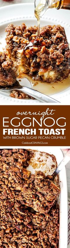 Easy Overnight Cinnamon Eggnog French Toast Casserole - my family looks forward to this every year! Its all prepped in advance so its super easy for Christmas morning and the and the Brown Sugar Pecan Crumble is out of this world!