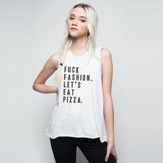 Fancy - F*ck Fashion, Let's Eat Pizza Muscle Tank
