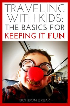 Traveling with Kids: The Basics for Keeping it Fun Traveling Families,travel tips,#familytravel