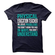 PHYSICAL EDUCATION TEACHER Solving Problems You Didn't Know You Had T-Shirts, Hoodies. Check Price Now ==► https://www.sunfrog.com/Faith/PHYSICAL-EDUCATION-TEACHER--I-SOLVE-PROBLEMS-1.html?id=41382