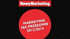 Marketing na przełomie 2013/2014 - Pobierz darmowy raport NowegoMarketingu