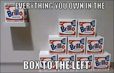 """Andy Warhol, """"Brillo Boxes""""/Beyonce, """"Irreplaceable""""   Art History Made Easy With Beyoncé Lyrics"""