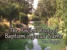 """""""The Ancient Roots Of Baptism in Jesus' Name"""" - Ken Raggio - YouTube"""