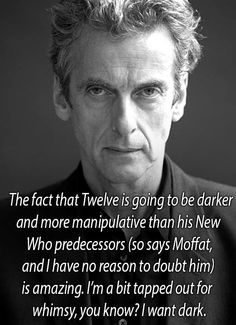 Peter Capaldi - Doctor Who. Agreed.