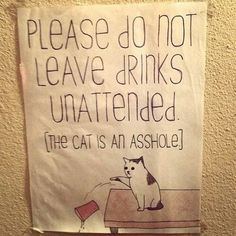 Please Do Not Leave Drinks Unattended