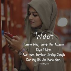 "Image may contain: 1 person, text that says '""Wagt Tumne Waat Samjh Kar Guzaar Diya Mujhe, Aur Hum Tumhien Zindagi Samjh Kar Aaj Bhi Jee Rahe Hain. Love Hurts Quotes, Love Quotes Poetry, Hurt Quotes, True Love Quotes, Girly Quotes, Romantic Quotes, Sad Quotes, Life Quotes, Motivational Quotes"