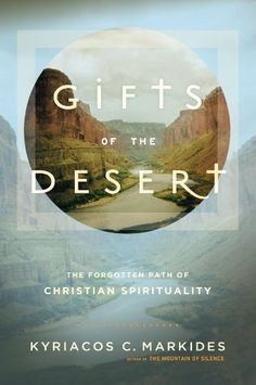 Gifts of the Desert by Kyriacos C. Markides, http://www.amazon.com/dp/0307885380/ref=cm_sw_r_pi_dp_RMOxqb1HH7ZH4