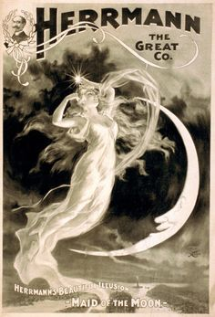 """It would be interesting to know what the illusion was about. Below the Art Nouveau illustration of the woman and the moon the poster states """"Herrmann's Beautiful Illusion - Maid of the Moon"""". Alphonse Mucha, Vintage Images, Vintage Art, Poster Vintage, Circus Poster, Paper Moon, Moon Magic, Sun And Stars, Exhibition"""