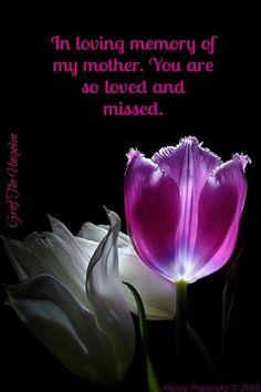 Mother so loved & missed