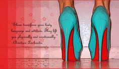 Shoes make you look n feel good!