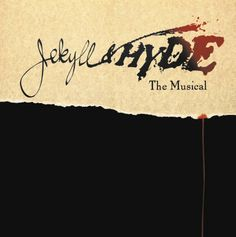 Jekyll and Hyde Musical Poster | Jekyll & Hyde | Paramount Productions | The Historic Paramount Theatre