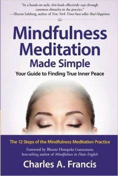 Mindfulness Meditation Made Simple Your Guide to Finding True Inner Peace