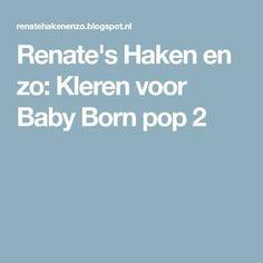 poppenkleertjes breien of haken & Bing images Baby Born, Barbie, Kids, Blog, Sewing Patterns, Craft Work, Young Children, Children, Baby Newborn