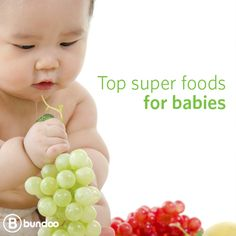 Looking for healthy foods to feed your baby? Check out our list of super foods.