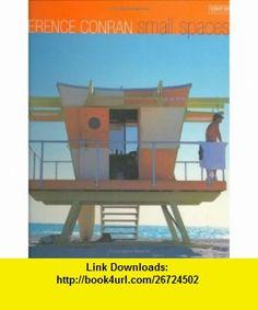 Small Spaces (Conran Octopus Interiors S.) (9781840914108) Terence Conran , ISBN-10: 1840914106  , ISBN-13: 978-1840914108 ,  , tutorials , pdf , ebook , torrent , downloads , rapidshare , filesonic , hotfile , megaupload , fileserve Terence Conran, Picnic Table, Books Online, Octopus, Good Night, Small Spaces, Tutorials, Pdf, Interiors