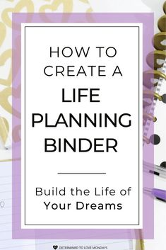 How To Create A Life Planning BinderYou can find Life planner and more on our website.How To Create A Life Planning Binder Goals Planner, Planner Pages, Life Planner, Printable Planner, Happy Planner, School Planner, Printables, Planer Organisation, Life Organization