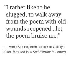 Poem Quotes, Words Quotes, Sayings, Pretty Words, Beautiful Words, Anne Sexton, Dark Quotes, Word Porn, Writing Prompts