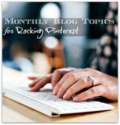 These Monthly Topics for Rocking Pinterest will help you to focus on what the experts know people want to read when they want to read it. From diy to wedding ideas to Christmas cookies, give your readers what they want to read.