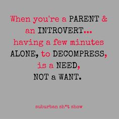 Yeah, except its a need I don't get because I'm just the stay-at-home mom.  :/