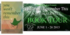 The Book Bag: On Tour: You Won't Remember This by Kate Blackwell...