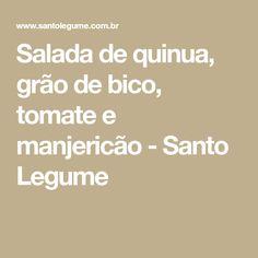 Salada de quinua, grão de bico, tomate e manjericão - Santo Legume
