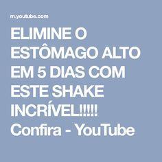 ELIMINE O ESTÔMAGO ALTO EM 5 DIAS COM ESTE SHAKE INCRÍVEL!!!!! Confira - YouTube