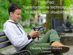 The iPad: Transformative technology  for adults with disabilities