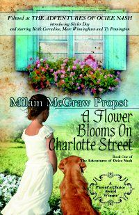 A Flower Blooms on Charlotte Street by Milam McGraw Propst #Sweet #MiddleGrade #Ociee #OcieeNash