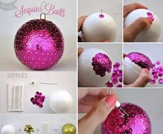Cool DIY for Christmas ortaments! Glue the sparkles onto a foam ball. Then you have your own personal ortament!