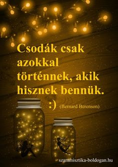 IDÉZETEK, KÉPes bölcsességek, pozitív gondolatok - Számmisztika, sors, életfeladat Positive Life, Positive Thoughts, Positive Quotes, Motivational Quotes, Inspirational Quotes, Best Quotes Ever, Quotes About Everything, Powerful Words, Motivation Inspiration