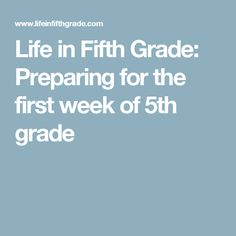 Life in Fifth Grade: Preparing for the first week of 5th grade