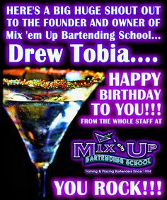 HERE'S A BIG HUGE SHOUT OUT TO THE FOUNDER AND OWNER OF Mix 'em Up Bartending School... Drew Tobia.... HAPPY BIRTHDAY TO YOU!!! FROM THE WHOLE STAFF AT Mix 'em Up Bartending School NJ - YOU ROCK!!! — with Henry Perez Mego and 10 others.