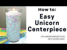 Easier DIY Unicorn Centerpiece with Shredded Iridescent Filler with a Floating Candle - YouTube