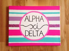 Just made this!  Alpha Xi Delta Canvas  Crafts Sorority