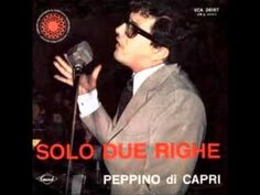 PEPPINO DI CAPRI - SOLO DUE RIGHE (1964) - YouTube