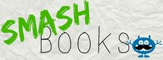 Eat. Write. Teach.: Smash Books