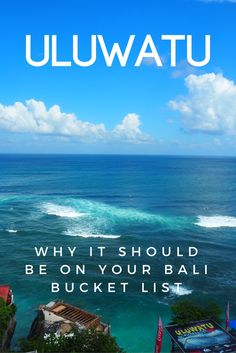 Why Uluwatu Should Be On Your Bali Bucket List
