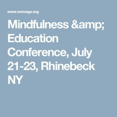 In this Mindfulness & Education Conference, Omega brings together influential leaders in the fields of mindfulness and Social and Emotional Learning. Education Conferences, Workshop, Mindfulness, Amp, Learning, Atelier, Education, Teaching