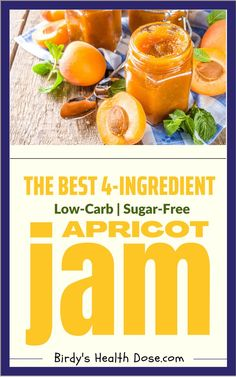 I invite you to try the best low-carb, sugar-free, preservatives-free, 4-ingredient only, apricot jam recipe, which is very easy to prepare and is very fragrant. Gluten Free Recipes For Dinner, Healthy Gluten Free Recipes, Gluten Free Diet, Spicy Recipes, Apricot Jam Recipes, Sugar Free Sweets, 4 Ingredients, Health And Nutrition, Gluten Free Living