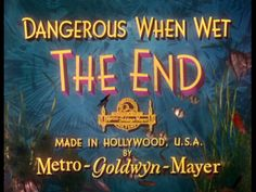 """Movie end title from """"Dangerous When Wet"""" (1953):The Lost Art of the Movie Title"""