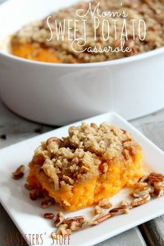 Mom's Sweet Potato Casserole is one of our favorites! Fall food is officially here, and this one is amazing! From sixsistersstuff.com