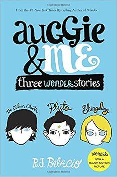 Auggie Me Three Wonder Stories R J Palacio 9781101934852 Amazon