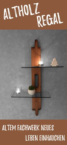 Waste wood shelf - truss beams How to build a stylish old wood decorative shelf from an old half-timbered beam! Wood Shelves, Floating Shelves, Timber Beams, Old Wood, Woodworking Shop, Improve Yourself, Diy And Crafts, Decorative Shelf, Wood Workshop