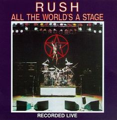 Rush Album Covers | Stage Album Cover, Rush All The World's A Stage CD Cover, Rush ...